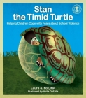 Stan the Timid Turtle: Helping Children Cope with Fears about School Violence Cover Image
