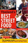 Thailand's Best Street Food: The Complete Guide to Street Dining in Bangkok, Chiang Mai, Phuket and Other Areas Cover Image