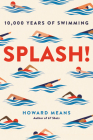 Splash!: 10,000 Years of Swimming Cover Image