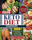 Keto Diet Cookbook 2020: The Essential Guide to Start Keto Diet, with 500+ Delicious Recipes and 21-Day Meal Plan ( Shed Weight, Heal Your Body Cover Image