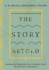The Story Retold: A Biblical-Theological Introduction to the New Testament Cover Image