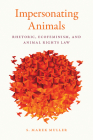 Impersonating Animals: Rhetoric, Ecofeminism, and Animal Rights Law Cover Image