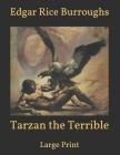Tarzan the Terrible: Large Print Cover Image
