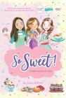 So Sweet! Three Books in One: Katie and the Cupcake Cure; Sunday Sundaes; Hole in the Middle Cover Image