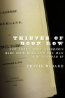 Thieves of Book Row: New York's Most Notorious Rare Book Ring and the Man Who Stopped It Cover Image