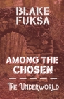 Among the Chosen: The Underworld Cover Image