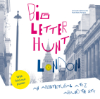 Big Letter Hunt: London: An Architectural A to Z Around the City Cover Image