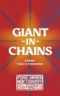 Giant in Chains: China Today and Tomorrow Cover Image