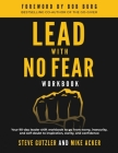 Lead With No Fear WORKBOOK: Your 90-day leader shift workbook to go from worry, insecurity, and self-doubt to inspiration, clarity, and confidence Cover Image