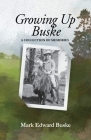 Growing Up Buske: A Collection of Memories Cover Image