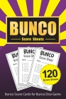 Bunco Score Sheets: 120 Bunco Score Cards for Bunco Dice Game Lovers Party Supplies Game kit Score Pads v7 Cover Image