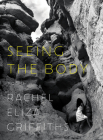 Seeing the Body: Poems Cover Image