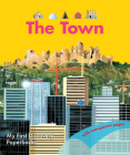 The Town (My First Discovery Paperbacks) Cover Image