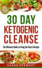 30 Day Ketogenic Cleanse: The Ultimate Guide to Living the Keto Lifestyle Cover Image