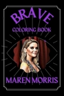 Maren Morris Brave Coloring Book: A Funny Coloring Book Cover Image