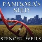 Pandora's Seed: The Unforeseen Cost of Civilization Cover Image