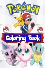 Pokemon Coloring Book: Jumbo Coloring Books For Kids (Welcome To The World Of Favorite Pokemon) Cover Image