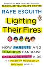Lighting Their Fires: How Parents and Teachers Can Raise Extraordinary Kids in a Mixed-Up, Muddled-Up, Shook-Up World Cover Image