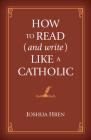 How to Read (and Write) Like a Catholic Cover Image