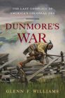 Dunmore's War: The Last Conflict of America's Colonial Era Cover Image