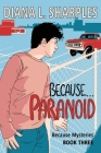 Because...Paranoid: Because Mysteries Book Three Cover Image