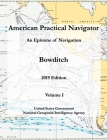 American Practical Navigator An Epitome of Navigation Bowditch 2019 Edition Volume I Cover Image