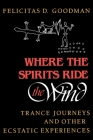Where the Spirits Ride the Wind: Trance Journeys and Other Ecstatic Experiences Cover Image