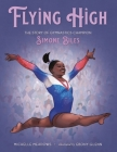 Flying High: The Story of Gymnastics Champion Simone Biles (Who Did It First?) Cover Image