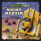 Dinotrux: Night Repair Cover Image