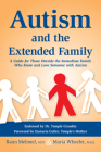 Autism and the Extended Family: A Guide for Those Outside the Immediate Family Who Know and Love Someone with Autism Cover Image