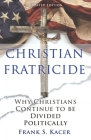 Christian Fratricide: Why Christians Continue to be Divided Politically Cover Image