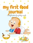 My First Food Journal: A Daily Tracker Of My Baby's Meals Cover Image