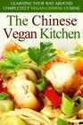 The Chinese Vegan Kitchen: Learning Your Way Around Completely Vegan Chinese Cuisine Cover Image
