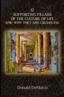 12 Supporting Pillars of the Culture of Life and Why They are Crumbling Cover Image