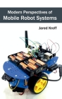 Modern Perspectives of Mobile Robot Systems Cover Image
