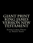Giant Print King James Version New Testament: Super Large Print 22 Point Font Cover Image