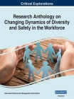 Research Anthology on Changing Dynamics of Diversity and Safety in the Workforce, VOL 1 Cover Image