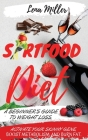 Sirtfood Diet: A Beginner's Guide To Weight Loss. Activate Your Skinny Gene, Boost Metabolism, And Burn Fat. -Including Tips To Prepa Cover Image