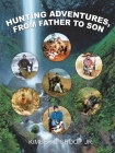 Hunting Adventures, from Father to Son Cover Image