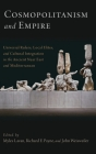 Cosmopolitanism and Empire: Universal Rulers, Local Elites, and Cultural Integration in the Ancient Near East and Mediterranean (Oxford Studies in Early Empires) Cover Image