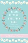 Recipe Keepsake Book From Nana: Create Your Own Recipe Book Cover Image