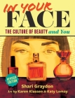 In Your Face: The Culture of Beauty and You Cover Image