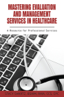 Mastering Evaluation and Management Services in Healthcare: A Resource for Professional Services Cover Image