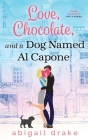 Love, Chocolate, and a Dog Named Al Capone Cover Image