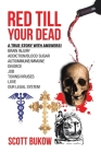 Red Till Your Dead: A True Story with Answers! Brain Injury Addiction/Blood Sugar Autoimmune/Immune Divorce Job Toxins/Viruses Love Our Le Cover Image
