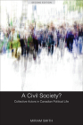 A Civil Society?: Collective Actors in Canadian Political Life, Second Edition Cover Image