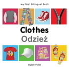 My First Bilingual Book–Clothes (English–Polish) Cover Image