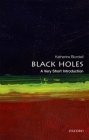 Black Holes: A Very Short Introduction (Very Short Introductions) Cover Image