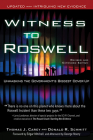 Witness to Roswell, Revised and Expanded Edition: Unmasking the Government's Biggest Cover-Up Cover Image