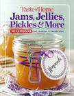 Taste of Home Jams, Jellies, Pickles & More: 201 Easy Ideas for Canning and Preserving Cover Image